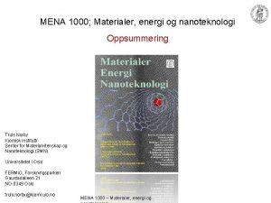 MENA 1000 Materialer energi og nanoteknologi Oppsummering Truls