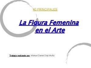 40 PRINCIPALES La Figura Femenina en el Arte