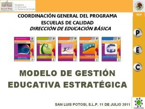 COORDINACIN GENERAL DEL PROGRAMA ESCUELAS DE CALIDAD DIRECCIN