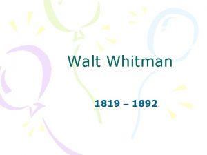 Walt Whitman 1819 1892 Walt Whitman 1819 1892