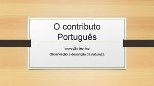 O contributo Portugus Inovao tcnica Observao e descrio