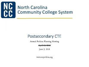 North Carolina Community College System Postsecondary CTE Annual