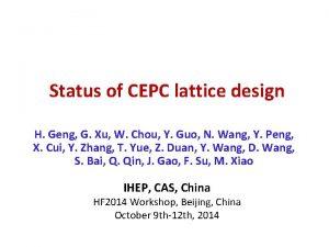 Status of CEPC lattice design H Geng G