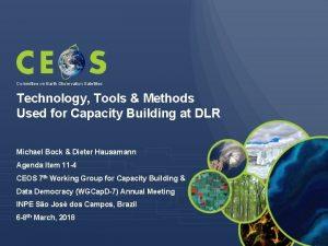 Committee on Earth Observation Satellites Technology Tools Methods
