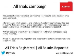 All Trials campaign Thousands of clinical trials have
