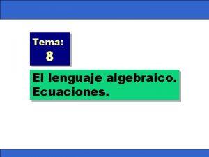 Tema 8 El lenguaje algebraico Ecuaciones Tema 8