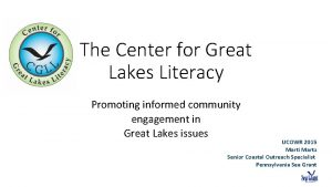 The Center for Great Lakes Literacy Promoting informed