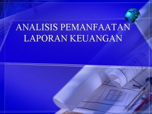 ANALISIS PEMANFAATAN LAPORAN KEUANGAN Kemampuan Memahami Laporan Keuangan