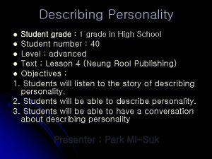Describing Personality l Student grade 1 grade in