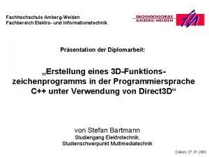 Fachhochschule AmbergWeiden Fachbereich Elektro und Informationstechnik Prsentation der