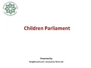 Children Parliament Presented by Neighbourhood Community Network Children