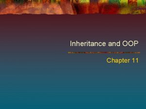 Inheritance and OOP Chapter 11 Chapter Contents Chapter