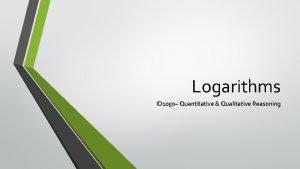 Logarithms ID 1050 Quantitative Qualitative Reasoning History and