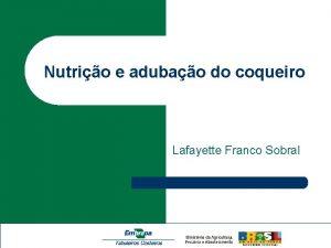 Nutrio e adubao do coqueiro Lafayette Franco Sobral