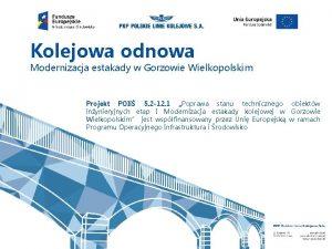 Kolejowa odnowa Modernizacja estakady w Gorzowie Wielkopolskim Projekt