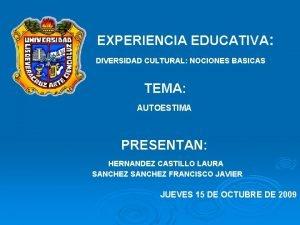 EXPERIENCIA EDUCATIVA DIVERSIDAD CULTURAL NOCIONES BASICAS TEMA AUTOESTIMA