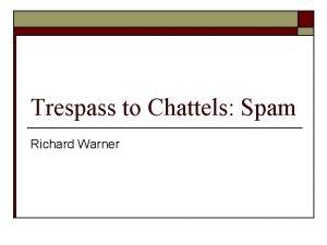 Trespass to Chattels Spam Richard Warner Compu Serve
