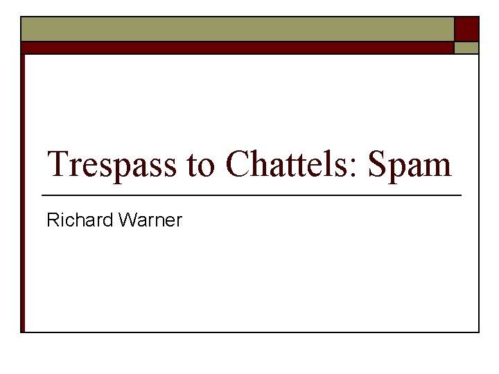 Trespass to Chattels Spam Richard Warner Compu Serve