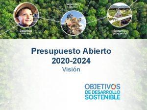 Presupuesto Abierto 2020 2024 Visin Presupuesto General del