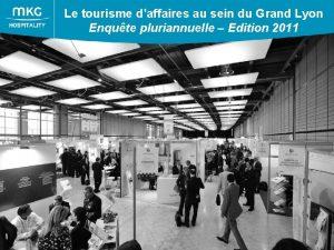 Le tourisme daffaires au sein du Grand Lyon