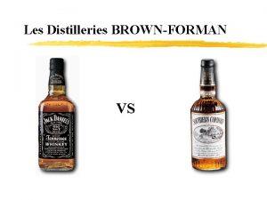 Les Distilleries BROWNFORMAN VS BrownForman z Cinquime distillerie
