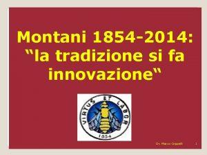 Montani 1854 2014 la tradizione si fa innovazione