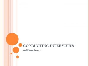 CONDUCTING INTERVIEWS and Focus Groups COMPARING QUALITATIVE INTERVIEW