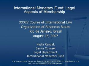 International Monetary Fund Legal Aspects of Membership XXXIV