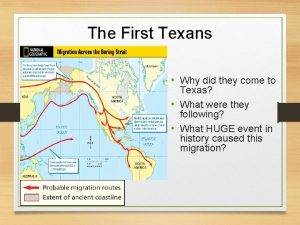 The First Texans Why did they come to