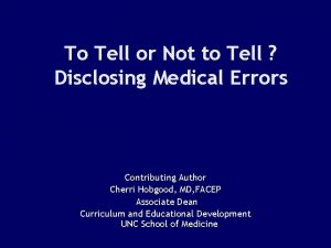 To Tell or Not to Tell Disclosing Medical