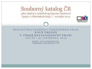 Souborn katalog R jako nstroj a vsledek spoluprce