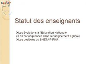 Statut des enseignants Les volutions lducation Nationale Les