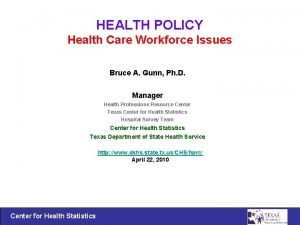 HEALTH POLICY Health Care Workforce Issues Bruce A