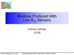 Modules Produced With Low Rint Sensors Anthony Affolder