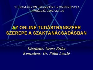 TUDOMNYOS DIKKRI KONFERENCIA GDLL 2000 NOV 22 AZ