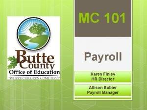 MC 101 Payroll Karen Finley HR Director Allison