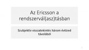 Az Ericsson a rendszervlasztsban Szubjektv visszatekints hrom vtized