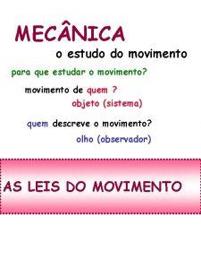MEC NICA o estudo do movimento para que