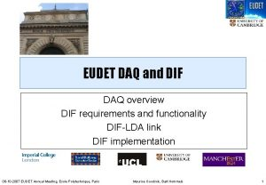 EUDET DAQ and DIF DAQ overview DIF requirements