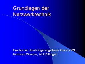 Grundlagen der Netzwerktechnik Fee Zocher BoehringerIngelheim Pharma KG