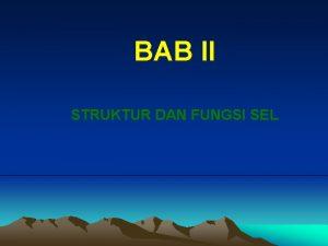 BAB II STRUKTUR DAN FUNGSI SEL SEJARAH DAN