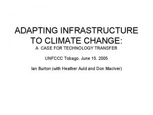 ADAPTING INFRASTRUCTURE TO CLIMATE CHANGE A CASE FOR