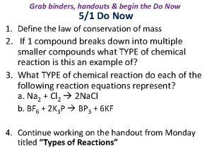 Grab binders handouts begin the Do Now 51