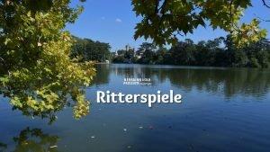 HERMANN KOLB PRESENTS Copyright Ritterspiele Foto by Hermann