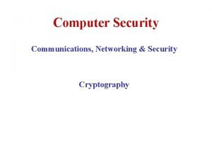 Computer Security Communications Networking Security Cryptography Secure Communication