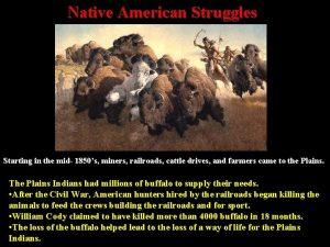 Native American Struggles Starting in the mid 1850s