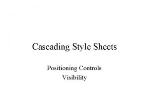 Cascading Style Sheets Positioning Controls Visibility Positioning in