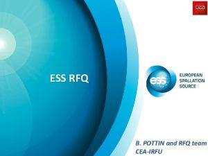 ESS RFQ B POTTIN and RFQ team CEAIRFU