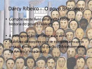 Darcy Ribeiro O povo Brasileiro Compe neste livro