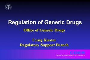 Regulation of Generic Drugs Office of Generic Drugs